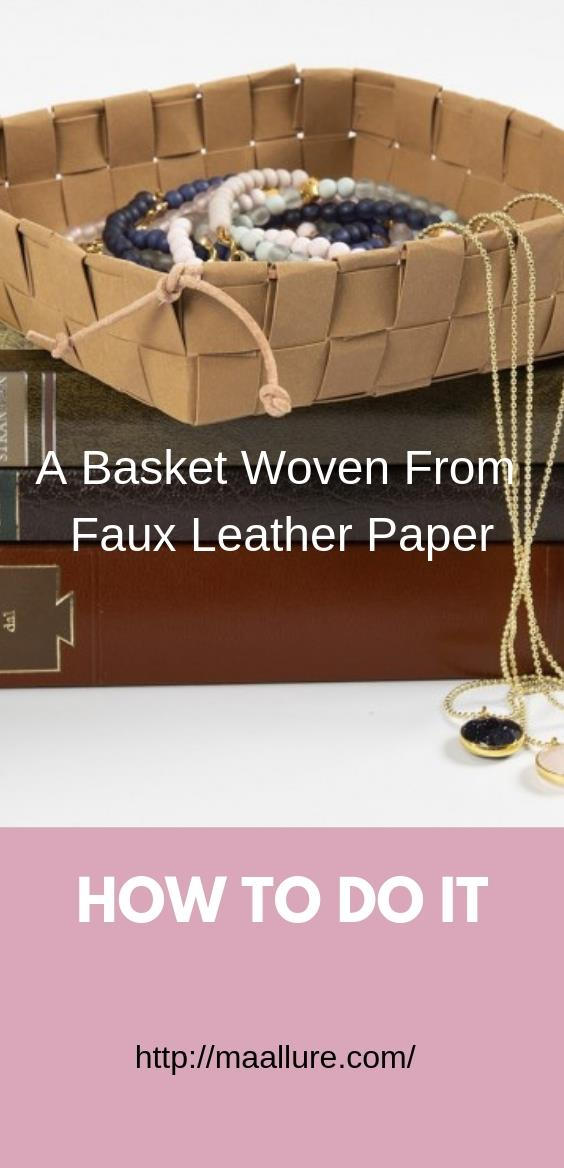 A Basket Woven from Faux Leather Paper Weaving Strips and Secured With a Leather Cord