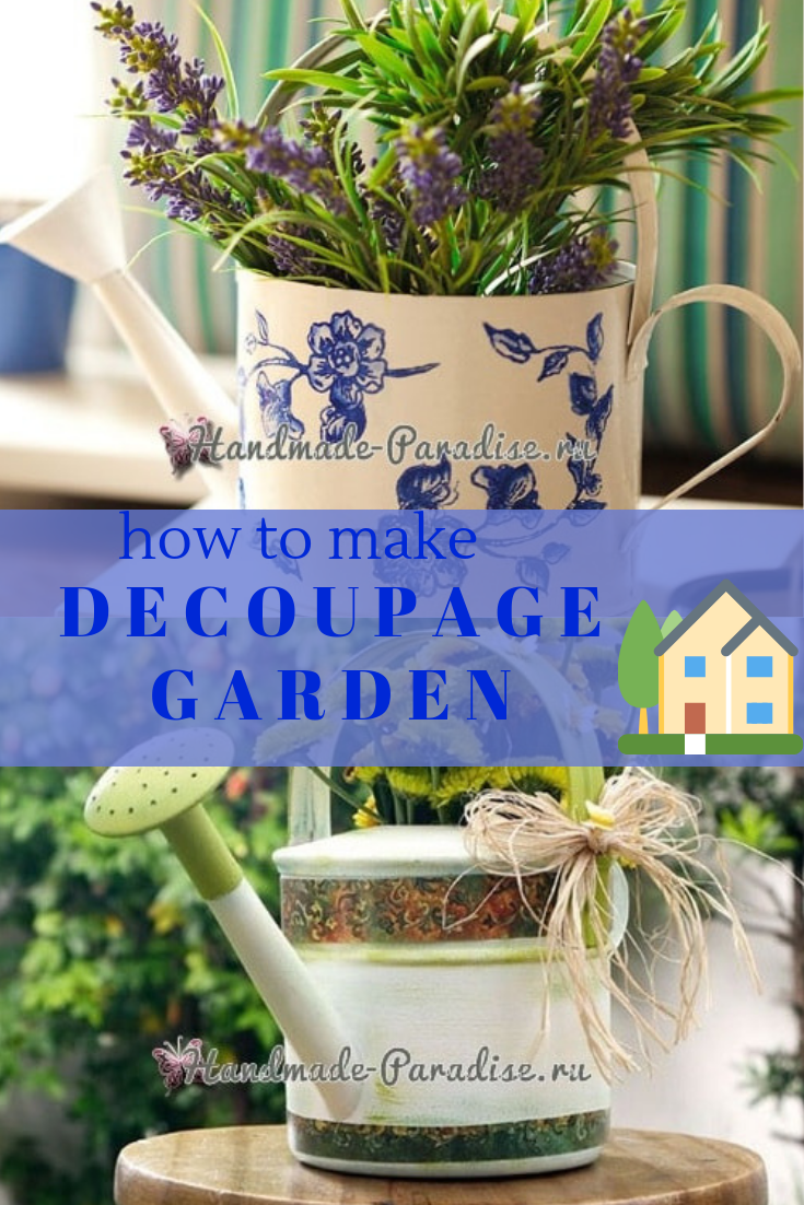 Decoupage garden watering can to decorate the garden