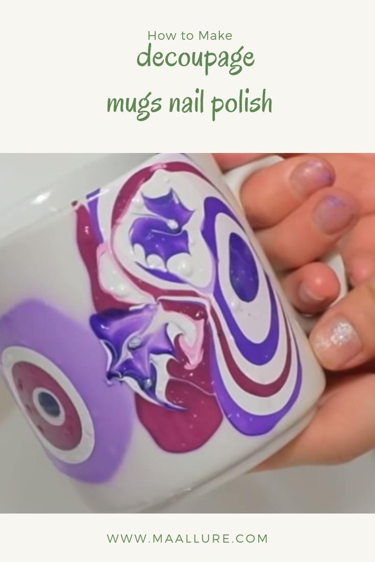 Decoupage Mugs Nail Polish